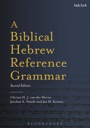 A Biblical Hebrew Reference Grammar