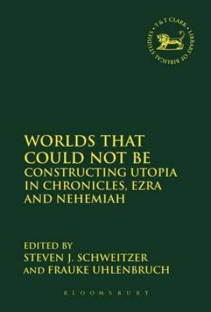Worlds That Could Not be - Utopia in Chronicles, Ezra and Nehemiah