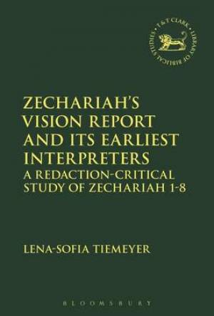 Zechariah's Vision Report and its Earliest Interpreters