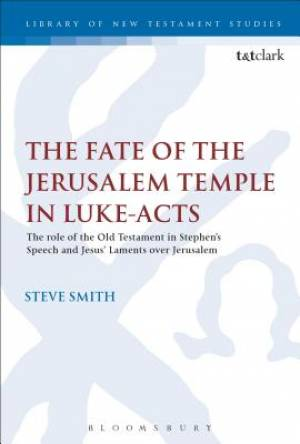 The Fate of the Jerusalem Temple in Luke-Acts
