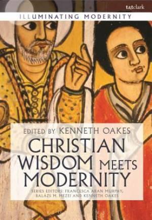 Christian Wisdom Meets Modernity