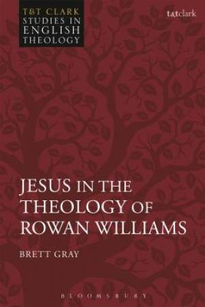 Jesus in the Theology of Rowan Williams