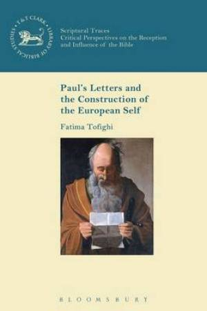 Paul's Letters and the Construction of the European Self
