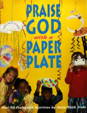 Praise God with a Paper Plate
