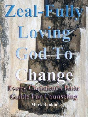 Zeal-Fully Loving God to Change