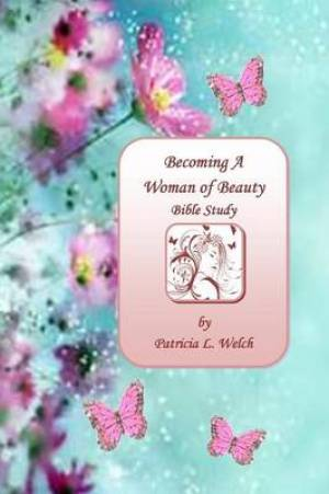 Becoming a Woman of Beauty