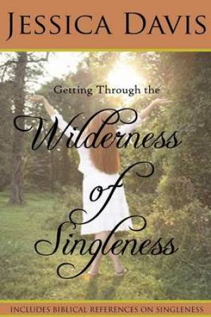Getting Through the Wilderness of Singleness