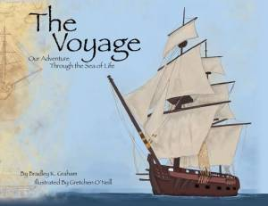 The Voyage: Our Adventure Through the Sea of Life