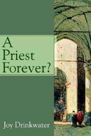 A Priest Forever?