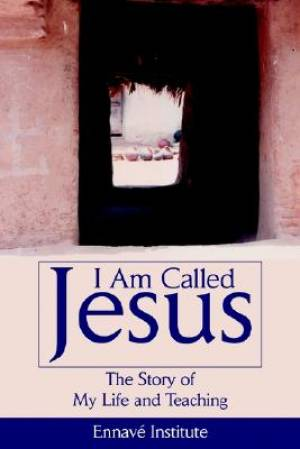 I Am Called Jesus