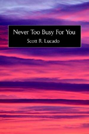 Never Too Busy for You