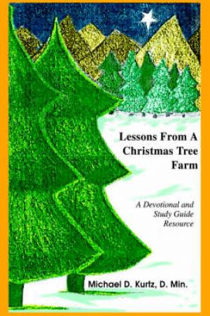 Lessons from a Christmas Tree Farm