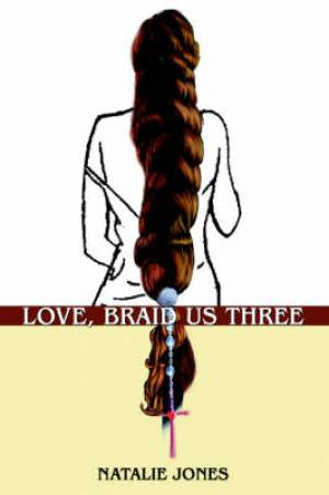 Love, Braid Us Three