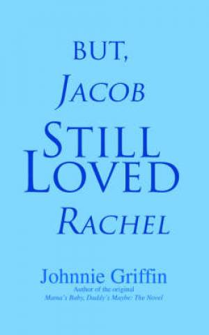 But, Jacob Still Loved Rachel