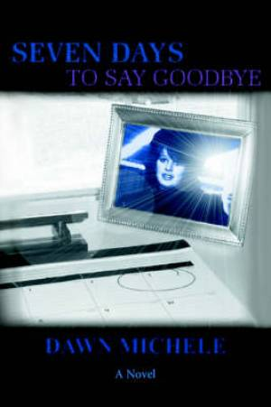 Seven Days to Say Goodbye