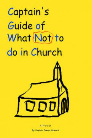 Captain's Guide of What Not to Do in Church