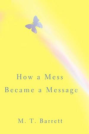 How a Mess Became a Message