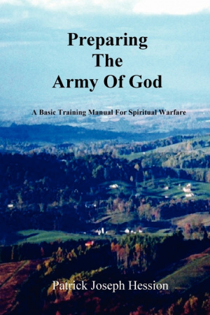 PREPARING THE ARMY OF GOD - A Basic Training Manual For Spiritual Warfare