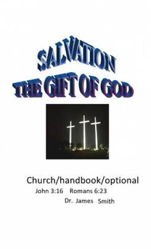 Salvation The Gift Of God: The Free Gift