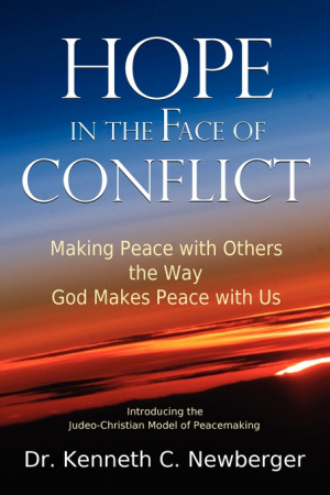 Hope in the Face of Conflict: Making Peace with Others the Way God Makes Peace with Us