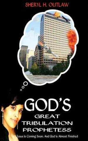 God's Great Tribulation Prophetess