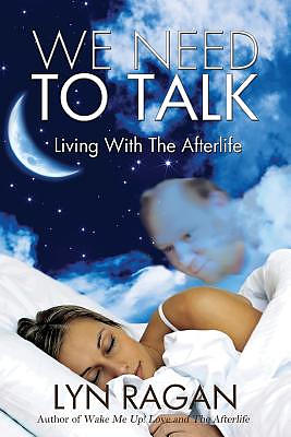 We Need to Talk: Living with the Afterlife