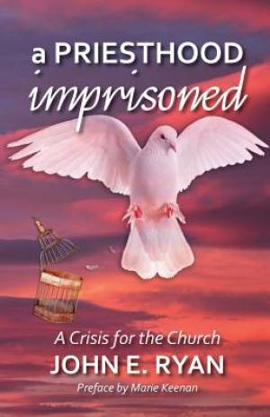 A Priesthood Imprisoned: A Crisis for the Church