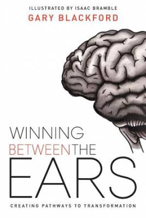Winning Between the Ears: Creating Pathways to Transformation