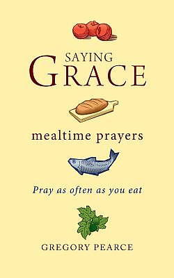 Saying Grace: Mealtime Prayers