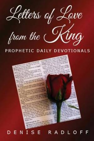Letters Of Love From The King: Prophetic Daily Devotionals