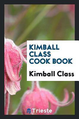Kimball Class Cook Book