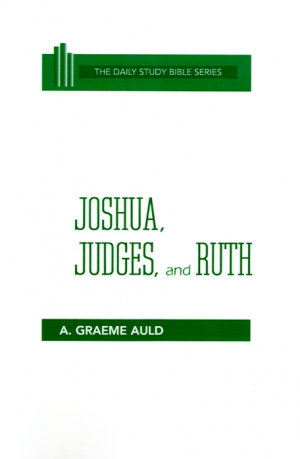 Joshua Judges &  Ruth : Daily Study Bible