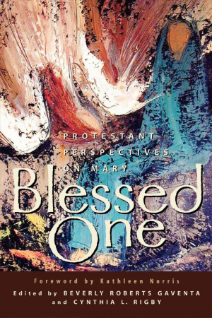 Blessed One: Protestant Perspectives on Mary