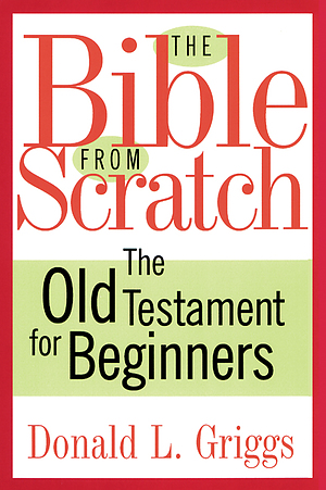 The Bible from Scratch: The Old Testament for Beginners
