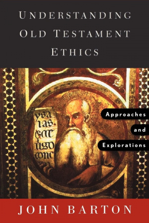Understanding Old Testament Ethics: Approaches and Explorations