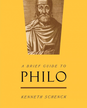 A Brief Guide to Philo: Kenneth Schenck