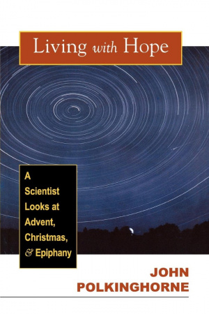 Living with Hope: A Scientist Looks at Advent, Christmas, and Epiphany