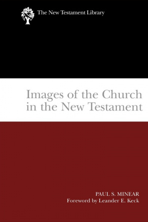 Images of the Church in the New Testament : The New Testament Library