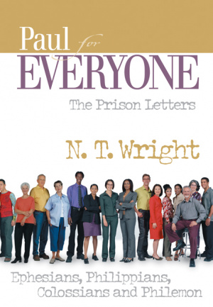 Paul For Everyone The Prison Letters