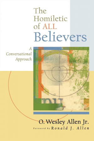 Homiletic of All Believers: A Conversational Approach to Proclamation and Preaching