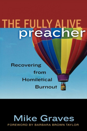 Fully alive Preacher: Recovering from Homiletical Burnout