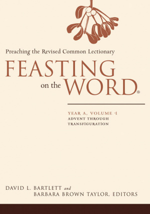 Feasting on the Word: Year A, Volume 1