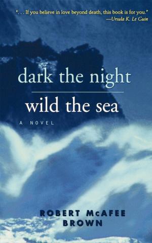 Dark the Night, Wild the Sea