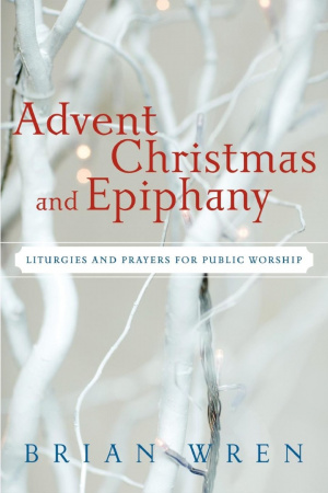 Advent Christmas and Epiphany