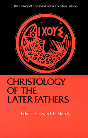 Christology of the Late Fathers