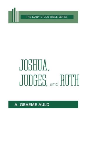 Joshua, Judges & Ruth : Daily Study Bible