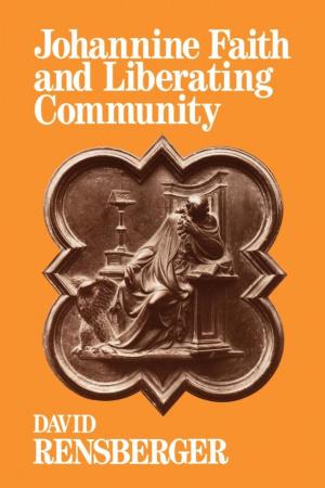 Johannine Faith And Liberating Community