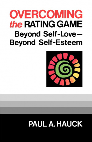 Overcoming the Rating Game: Beyond Self-love, Beyond Self-esteem