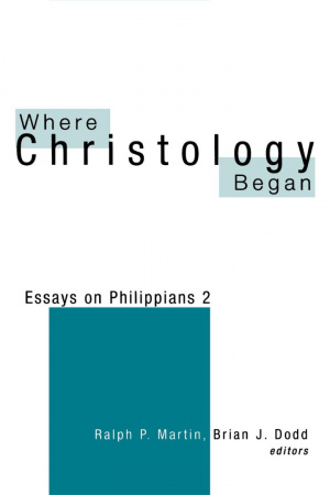 Where Christology Began : Essays on Philippians 2