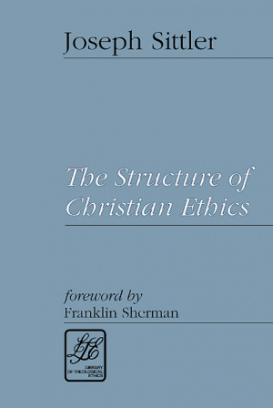 The Structure of Christian Ethics